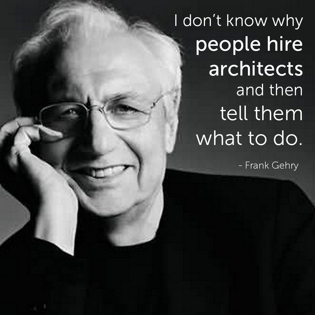 Famous Architect Quotes - Frank Ghery