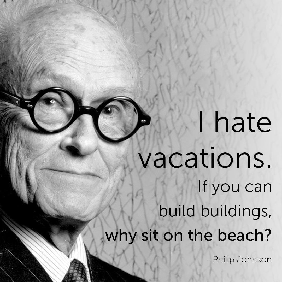 Famous Architect Quotes - Philip Johnson
