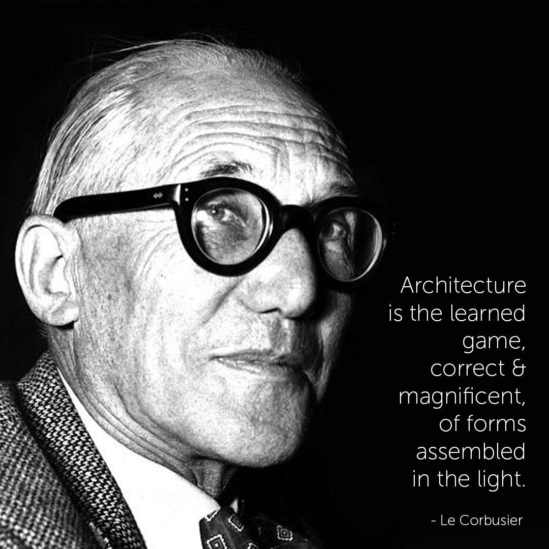 Famous Architect Quotes - Le Corbusier
