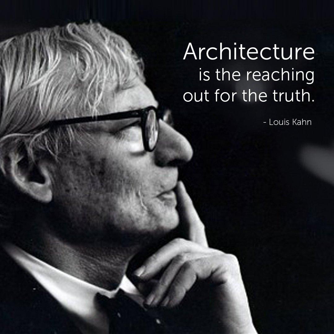 Famous Architect Quotes - Louis Kahn